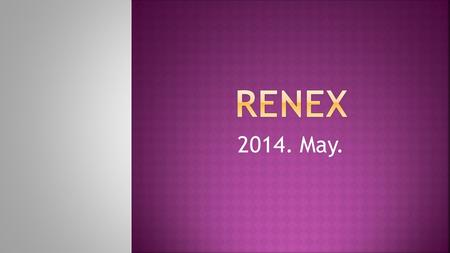2014. May.. The RENEX EEC,in Eastern and Central Europe, is the most modern IPC training center. The RENEX is one of the largest and oldest company.