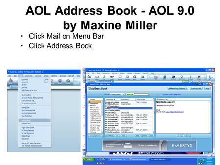 AOL Address Book - AOL 9.0 by Maxine Miller Click Mail on Menu Bar Click Address Book.
