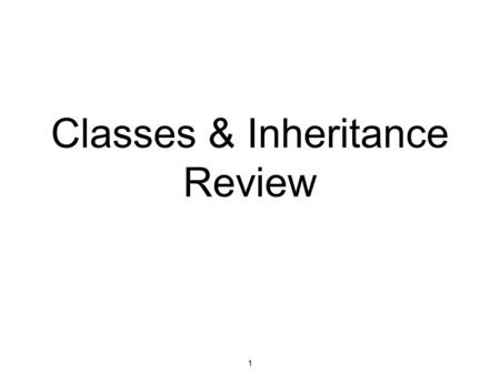 Classes & Inheritance Review 1. 2 Relationships Between Classes As the building blocks of more complex systems, objects can be designed to interact with.