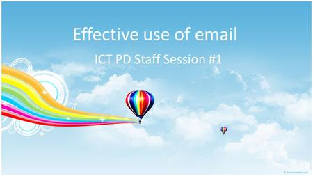 Effective use of email ICT PD Staff Session #1. Goals for today Ensure everyone can access « mymail » Attach files for emailing Download attached files.