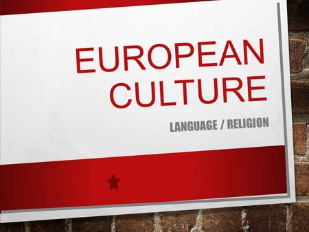 EUROPEAN CULTURE LANGUAGE / RELIGION. LANGUAGE Many Europeans are bilingual or multilingual The native language in Europe is the Indo-European language.