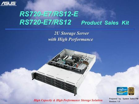 Confidential Prepared by: System Sales PM Version: 1.0 2U Storage Server with High Performance High Capacity & High Performance Storage Solution.