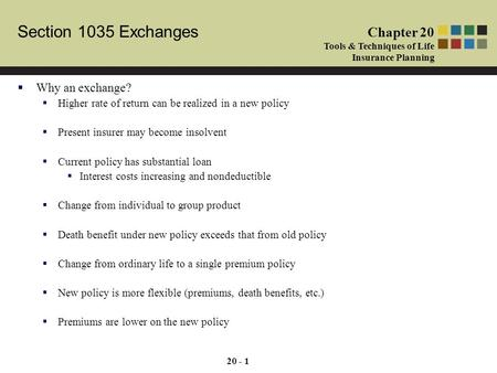 Cash and Cash Equivalents Chapter 1 Tools & Techniques of Investment Planning Section 1035 Exchanges Chapter 20 Tools & Techniques of Life Insurance Planning.