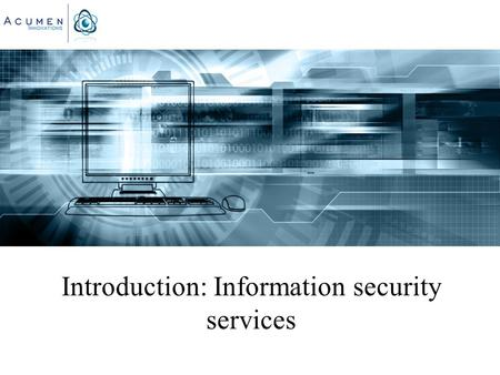 Introduction: Information security services. We adhere to the strictest and most respected standards in the industry, including: -The National Institute.