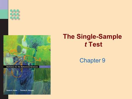 The Single-Sample t Test Chapter 9. The t Distributions >Distributions of Means When the Parameters Are Not Known >Using t distributions Estimating a.