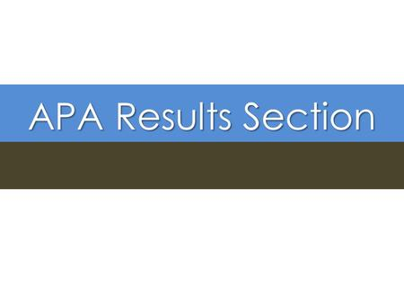 APA Results Section Results.