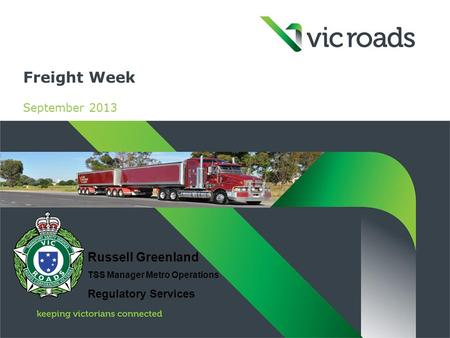 Freight Week September 2013 Russell Greenland TSS Manager Metro Operations Regulatory Services.