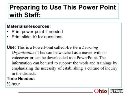 Preparing to Use This Power Point with Staff: Materials/Resources: Print power point if needed Print slide 10 for questions Use: This is a PowerPoint called.