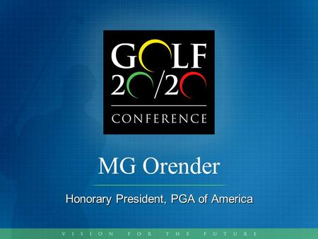 MG Orender Honorary President, PGA of America. Corporate Golf & Leagues.