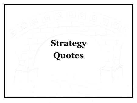Strategy Quotes. Strategy is about making the right choices. Implementation is about talking the right actions. Robin Speculand, Author & Speaker.