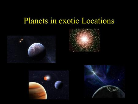 Planets in exotic Locations. Exotic I: Planets around Pulsars.