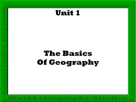 Unit 1 The Basics Of Geography. Chapter 2, Section 1 The Earth Inside and Out.