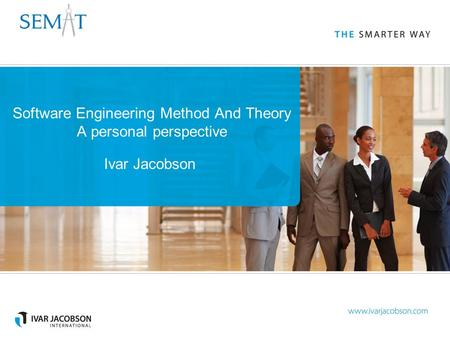 Software Engineering Method And Theory A personal perspective Ivar Jacobson.