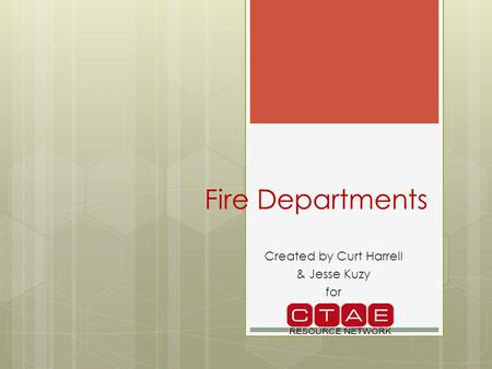 Fire Departments Created by Curt Harrell & Jesse Kuzy for.