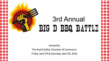 3rd Annual Hosted by The North Dallas Chamber of Commerce Friday, April 29 & Saturday, April 30, 2016.