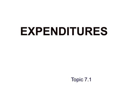 EXPENDITURES Topic 7.1. TERMINAL OBJECTIVES 20.0COMPLETE and PROCESS all documentation required to transfer material afloat. 21.0COMPLETE and PROCESS.