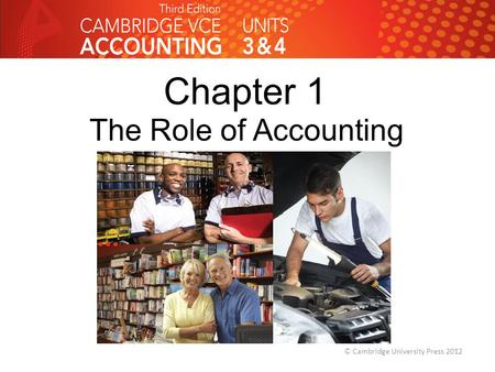 Chapter 1 The Role of Accounting © Cambridge University Press 2012.