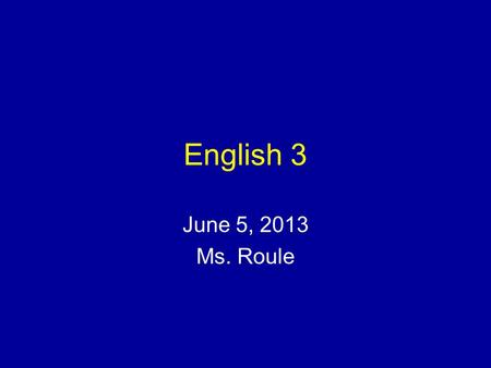 "English 3 June 5, 2013 Ms. Roule. Bellringer – Short answer What are all the possible meanings of the word ""cold""?"