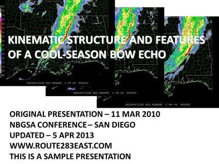 ORIGINAL PRESENTATION – 11 MAR 2010 NBGSA CONFERENCE – SAN DIEGO UPDATED – 5 APR 2013 WWW.ROUTE283EAST.COM THIS IS A SAMPLE PRESENTATION KINEMATIC STRUCTURE.