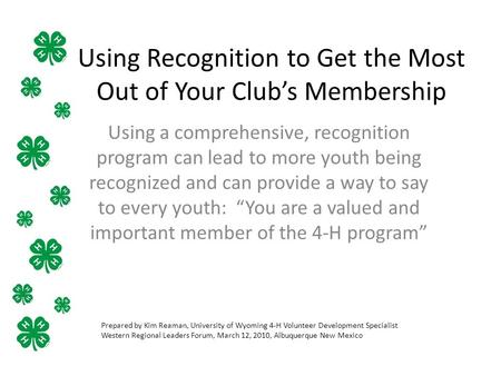 Using Recognition to Get the Most Out of Your Club's Membership Using a comprehensive, recognition program can lead to more youth being recognized and.