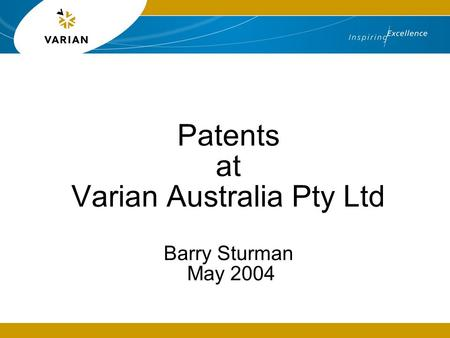 Patents at Varian Australia Pty Ltd Barry Sturman May 2004.