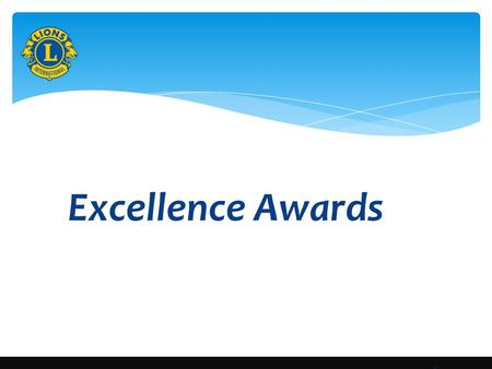 1 Excellence Awards. Excellence is doing ordinary things extraordinarily well. John W. Gardner.