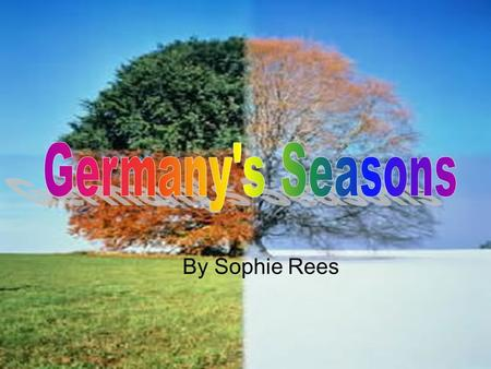 By Sophie Rees. Frühling Frühling is Spring in Germany. The names of the three months in Früling are März, April and Mai. März is the end of winter and.