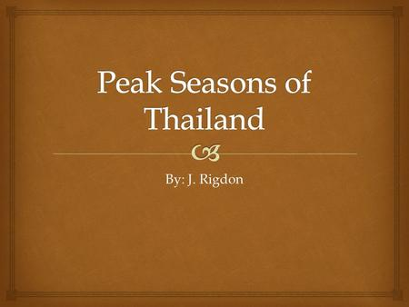By: J. Rigdon.   Peak Season is between November and February.  Peak Season makes it the most popular time to visit Thailand because it is cool and.
