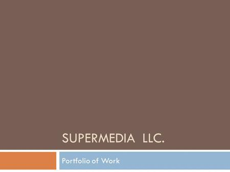 SUPERMEDIA LLC. Portfolio of Work. My Projects  Superpages.Com  Rebranding The Site  Redesign The Business Profile  Redesign The Homepage  Defined.