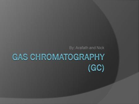 By: Arafath and Nick. What is it  Chromatography is a technique that is used to separate the substances present in a mixture.  It is widely used to.