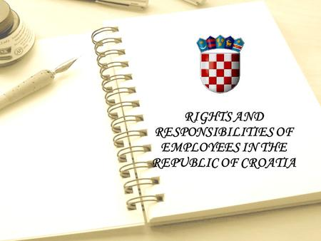 RIGHTS AND RESPONSIBILITIES OF EMPLOYEES IN THE REPUBLIC OF CROATIA.