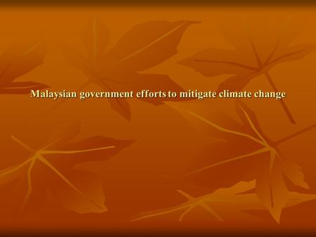 Malaysian government efforts to mitigate climate change.