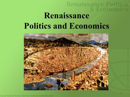 1 Renaissance Politics and Economics. 2 Setting the Stage for the Renaissance: Economics Revival of trade: 11th century Improved agricultural techniques.