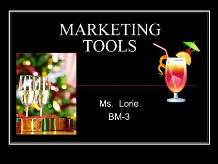 MARKETING TOOLS Ms. Lorie BM-3. Ten Marketing Tools for Home-Based Businesses 1) Direct mail - email marketing 1)With the rise of email marketing, direct.