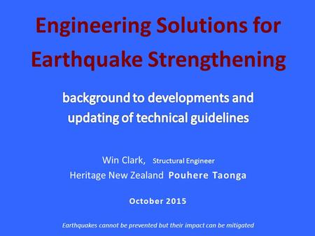 What is an Earthquake-prone Building ? Current Proposals in the Building Amendment Bill: Building (Earthquake-prone Buildings) Amendment Bill Current.