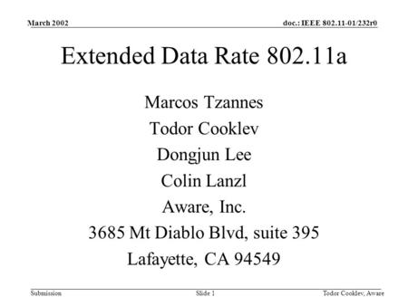 Doc.: IEEE 802.11-01/232r0 Submission March 2002 Todor Cooklev, AwareSlide 1 Extended Data Rate 802.11a Marcos Tzannes Todor Cooklev Dongjun Lee Colin.
