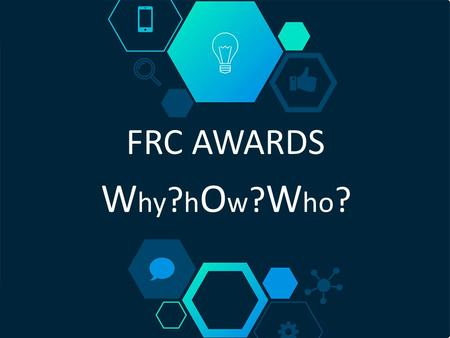 FRC AWARDS W hy ? h O w ? W ho ?. About Me Name: Dorin Shani Student of mechanical engineering Experience in FIRST: 10 years + volunteering 2007 – 2008.