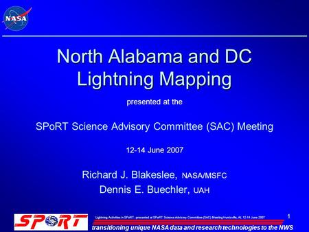 Transitioning unique NASA data and research technologies to the NWS Lightning Activities in SPoRT: presented at SPoRT Science Advisory Committee (SAC)