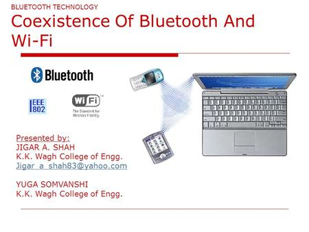 BLUETOOTH TECHNOLOGY Coexistence Of Bluetooth And Wi-Fi