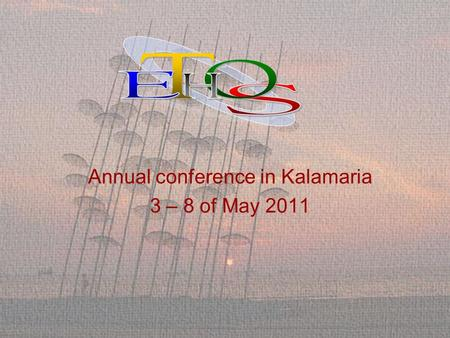 Annual conference in Kalamaria 3 – 8 of May 2011.