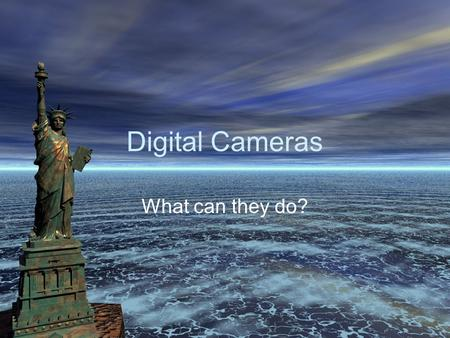 Digital Cameras What can they do?. Image Characteristics Resolution Compression Image Formats –JPEG –TIFF –RAW Possible Settings –ISO Sensitivity –White.