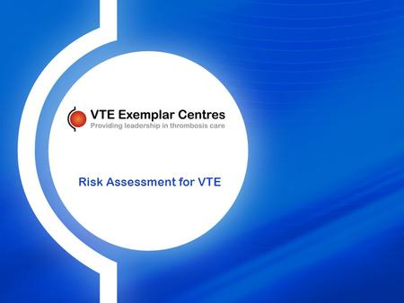 Risk Assessment for VTE. Which of the following best describes you?