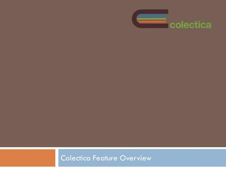 Colectica Feature Overview. Current Focus: Data Collection.