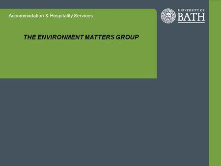 Accommodation & Hospitality Services THE ENVIRONMENT MATTERS GROUP.