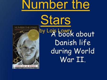 Number the Stars by Lois Lowry A book about Danish life during World War II.