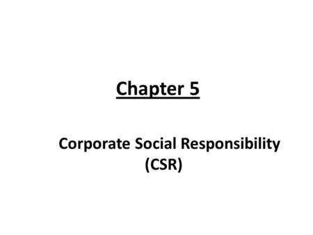 Chapter 5 Corporate Social Responsibility (CSR)