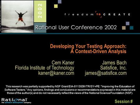 Session # Rational User Conference 2002 Author Note: To edit Session # go to: View/Master/Title Master ©1998, 1999, 2000, 2001, 2002 Rational Software.