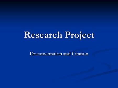 Research Project Documentation and Citation. Documentation Documenting sources in the text of your essay is designed to alert the reader which of the.
