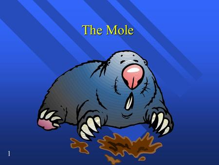 1 The Mole. 2 How you measure how much? How you measure how much? n You can measure mass, n or volume, n or you can count pieces. n We measure mass in.
