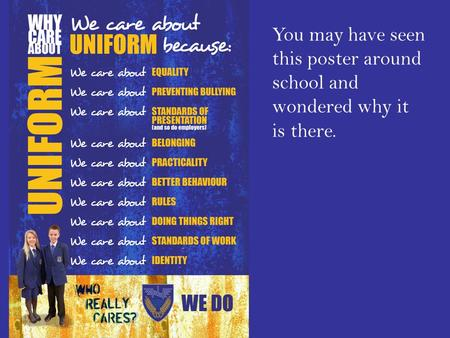 WE DO You may have seen this poster around school and wondered why it is there.